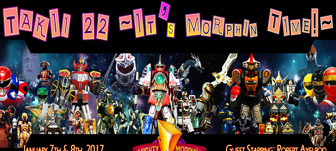TAKII 22: It's Morphin Time (& Then Some)!