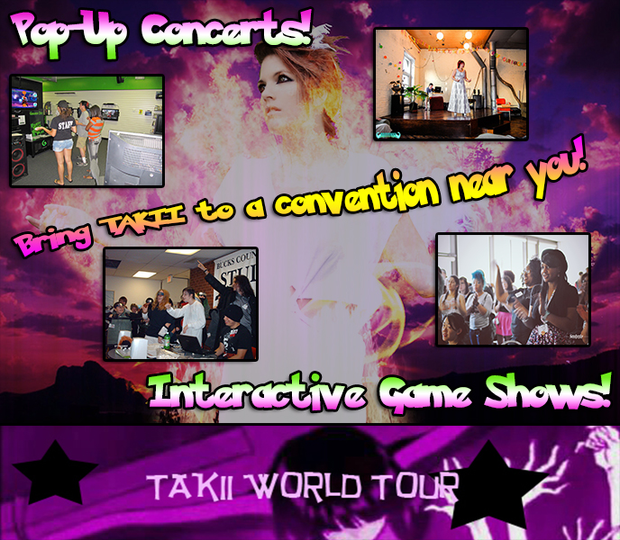 Bring Our TAKII World Tour To Your Town!